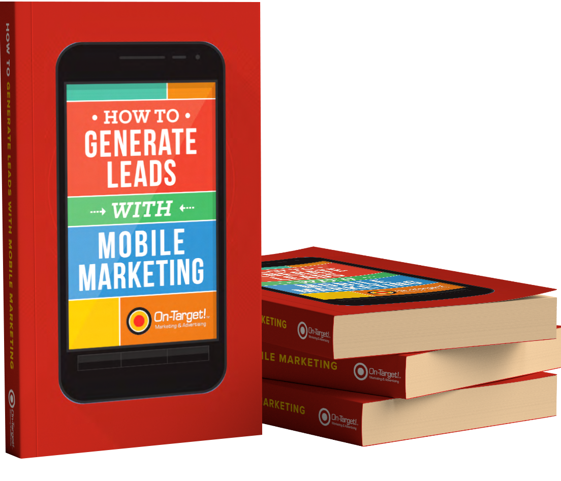On-Target! Makreting | Digital Marketers In Houston | Generate more leads with Mobile Marketing